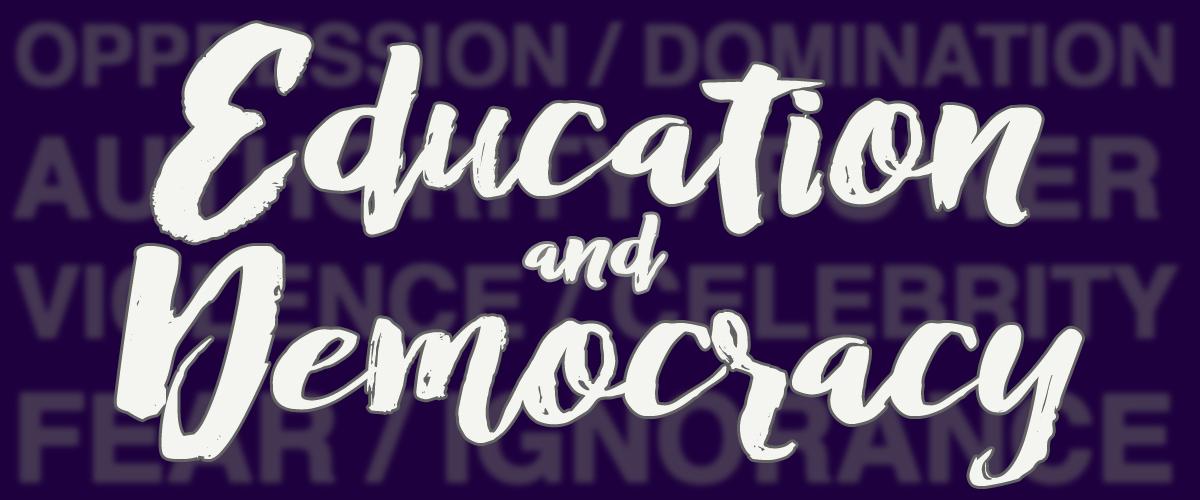 Education & Democracy