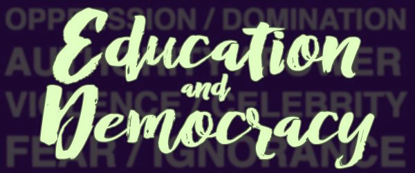 Education and Democracy Part 2