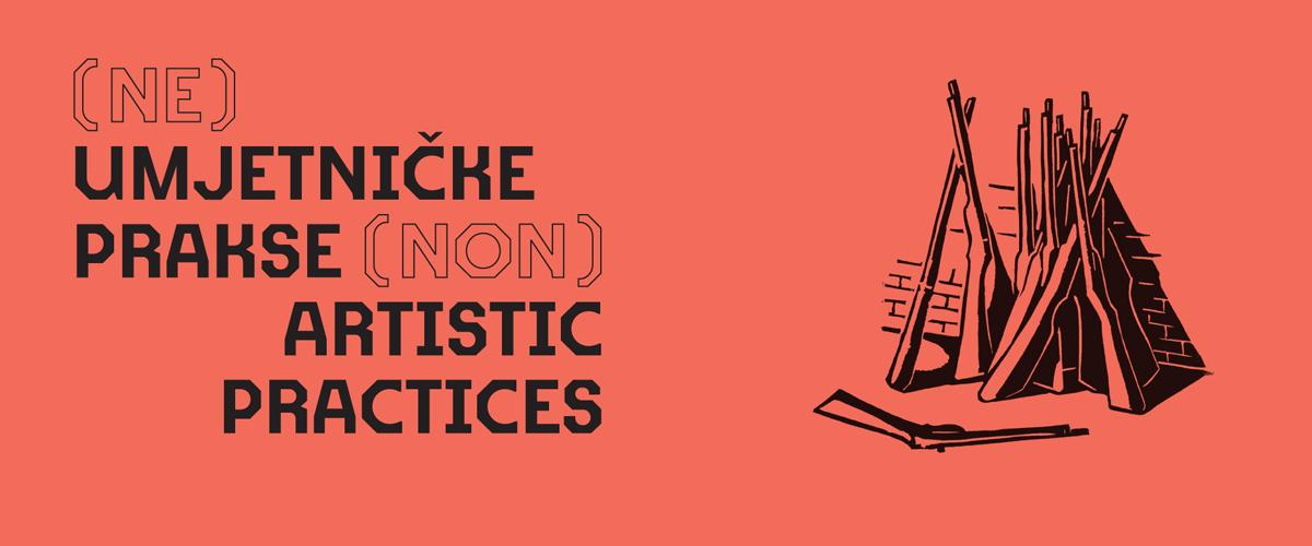(Non)Artistic Practices