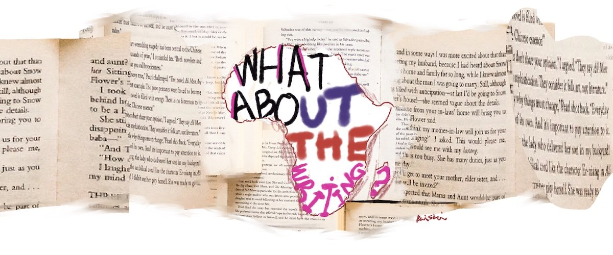 """An outline of the African continent is drawn on top of a collage of book pages. Inside the outline it reads, """"What about the writing?"""""""