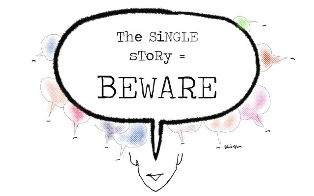 """A large speech bubble covers smaller, colourful speech bubbles. The large bubble reads """"The single story equals beware."""""""